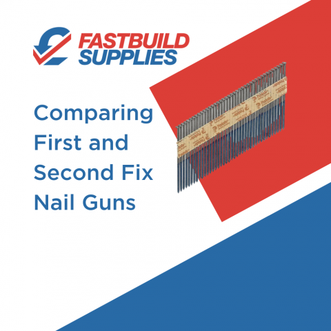 Comparing First and Second Fix Nail Guns