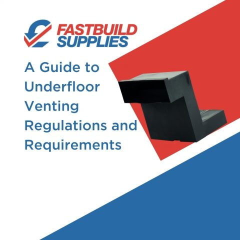 A Guide to Underfloor Venting Regulations and Requirements